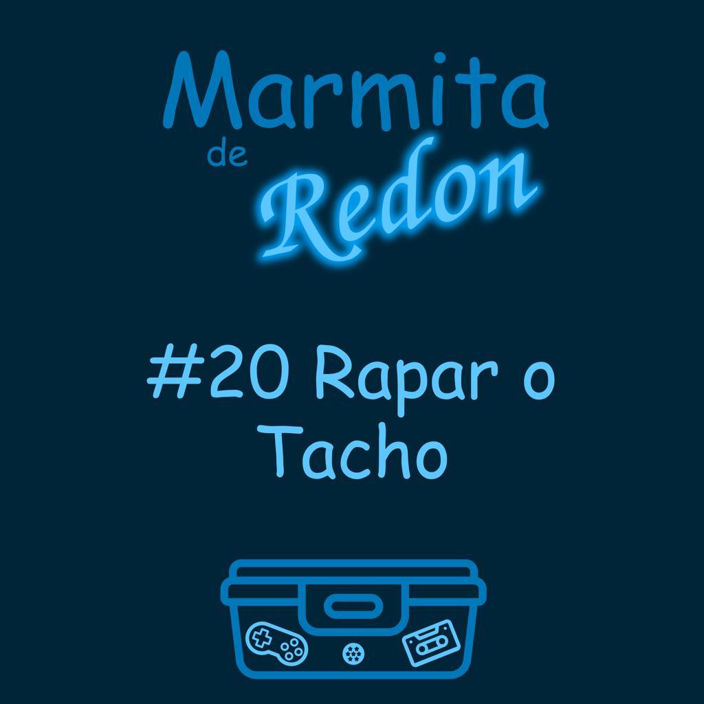 #20 Rapar O Tacho